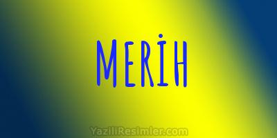 MERİH