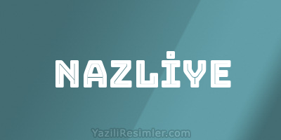 NAZLİYE