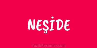 NEŞİDE