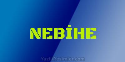 NEBİHE