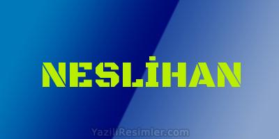 NESLİHAN