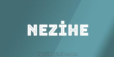 NEZİHE