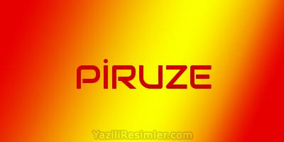 PİRUZE