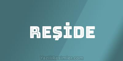 REŞİDE
