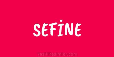 SEFİNE