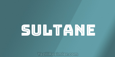 SULTANE
