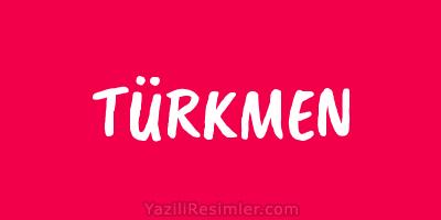 TÜRKMEN