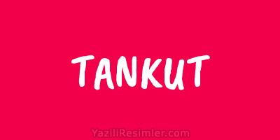 TANKUT