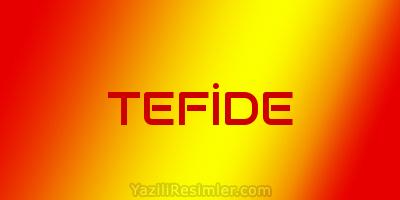 TEFİDE