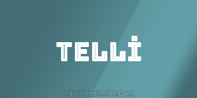 TELLİ