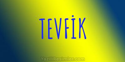 TEVFİK
