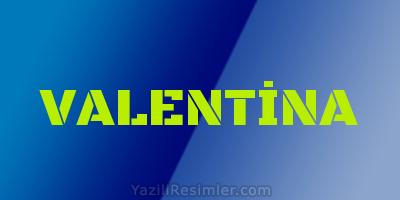 VALENTİNA