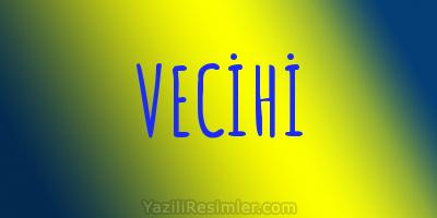 VECİHİ