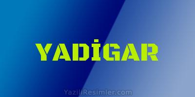 YADİGAR