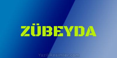 ZÜBEYDA