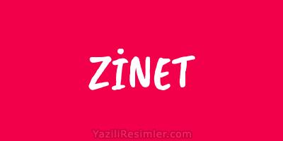ZİNET