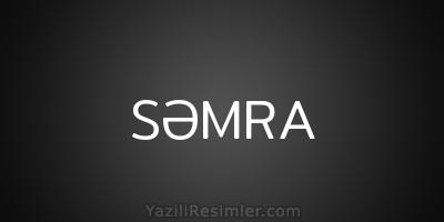 SƏMRA