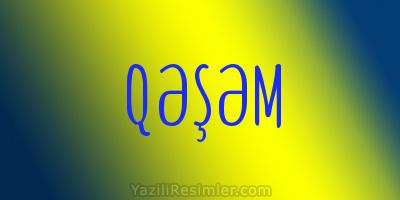 QƏŞƏM