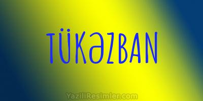TÜKƏZBAN
