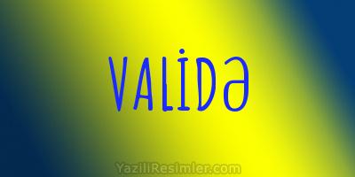 VALİDƏ