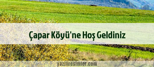 Çapar Köyü'ne Hoş Geldiniz