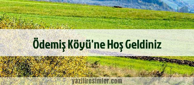 Ödemiş Köyü'ne Hoş Geldiniz