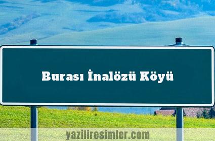 Burası İnalözü Köyü