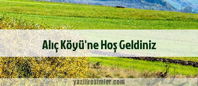 Alıç Köyü'ne Hoş Geldiniz