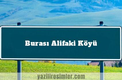 Burası Alifaki Köyü