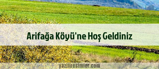 Arifağa Köyü'ne Hoş Geldiniz