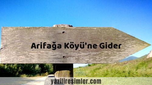 Arifağa Köyü'ne Gider