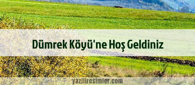 Dümrek Köyü'ne Hoş Geldiniz