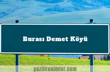 Burası Demet Köyü