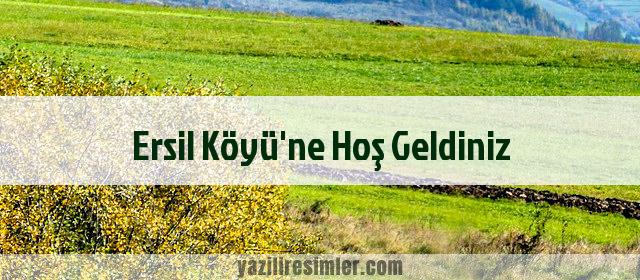 Ersil Köyü'ne Hoş Geldiniz