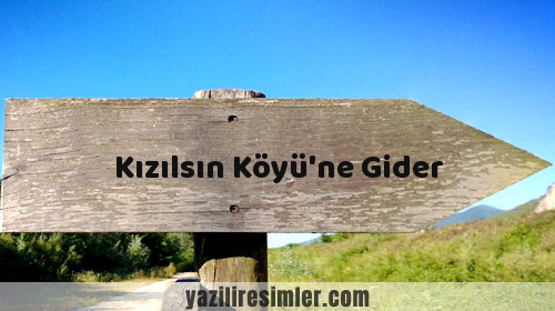Kızılsın Köyü'ne Gider