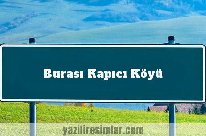 Burası Kapıcı Köyü
