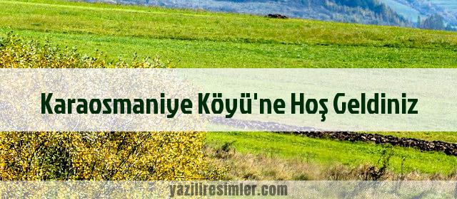 Karaosmaniye Köyü'ne Hoş Geldiniz