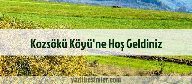 Kozsökü Köyü'ne Hoş Geldiniz