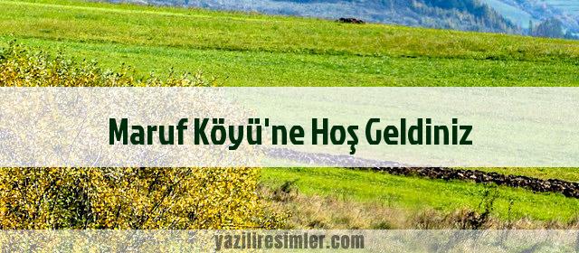 Maruf Köyü'ne Hoş Geldiniz